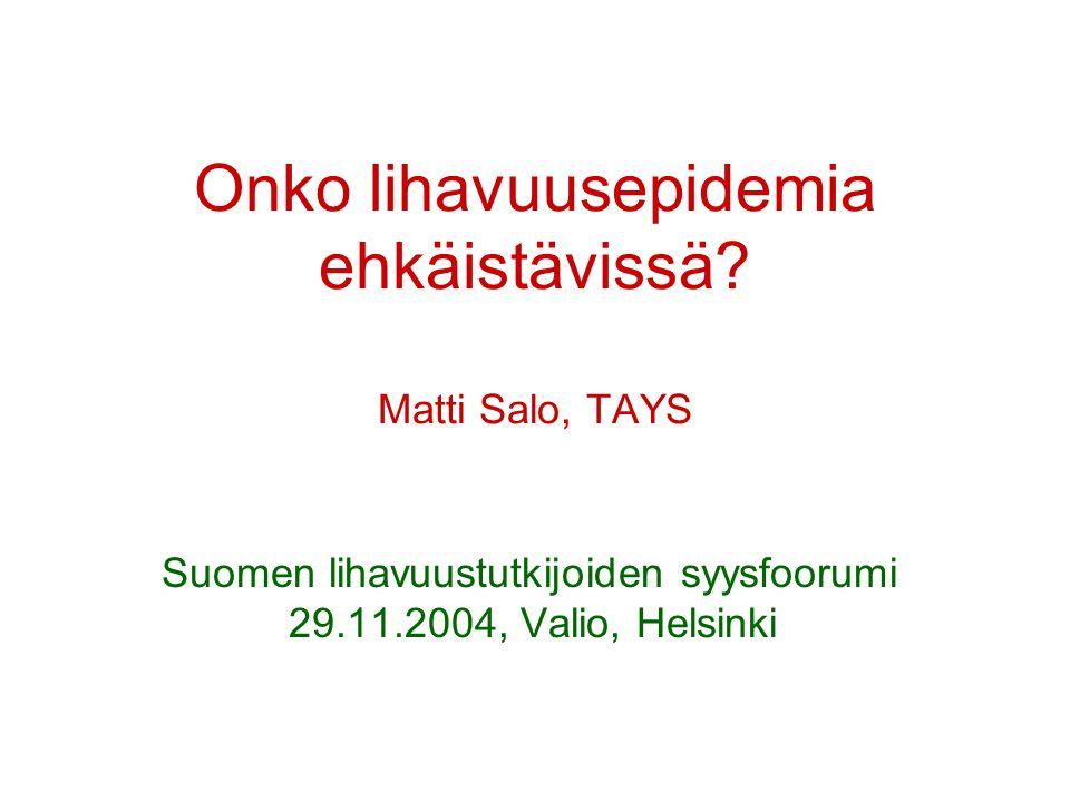 Onko lihavuusepidemia ehkäistävissä Matti Salo, TAYS