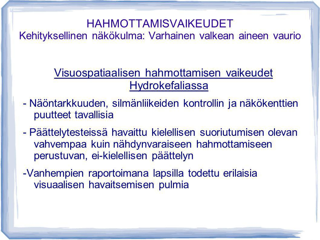 Visuospatiaalisen hahmottamisen vaikeudet Hydrokefaliassa