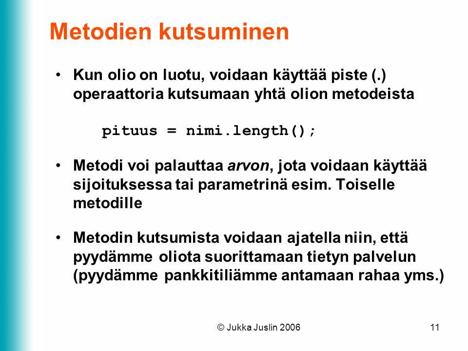 Metodien kutsuminen Kun olio on luotu, voidaan käyttää piste (.) operaattoria kutsumaan yhtä olion metodeista pituus = nimi.length();