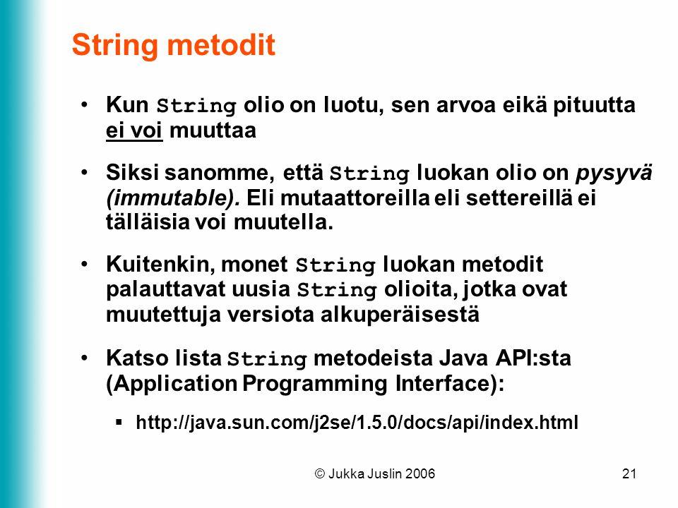 String metodit Kun String olio on luotu, sen arvoa eikä pituutta ei voi muuttaa.