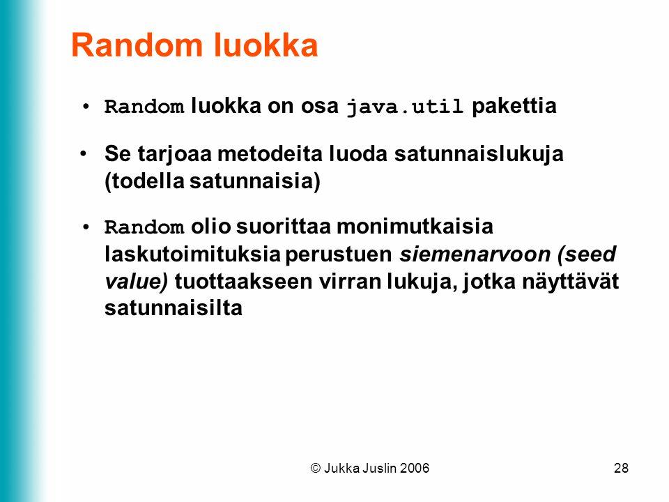 Random luokka Random luokka on osa java.util pakettia