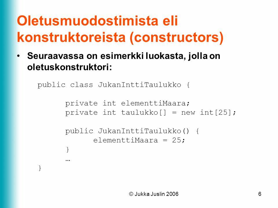 Oletusmuodostimista eli konstruktoreista (constructors)