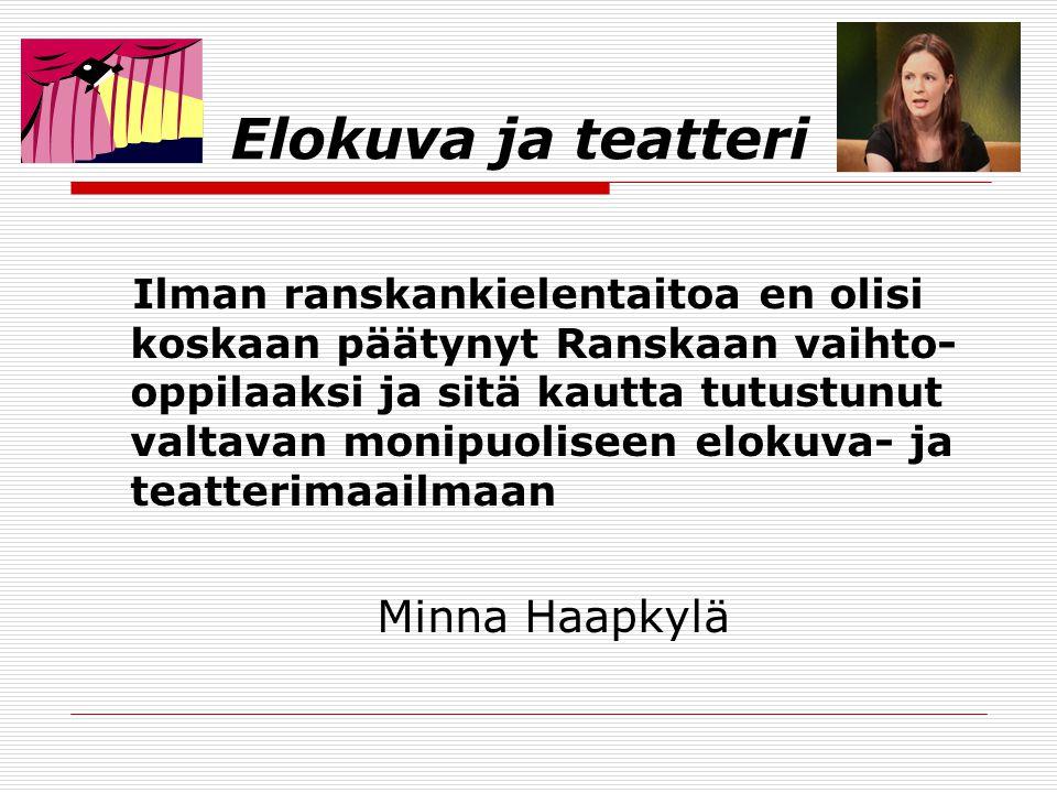 Elokuva ja teatteri Minna Haapkylä