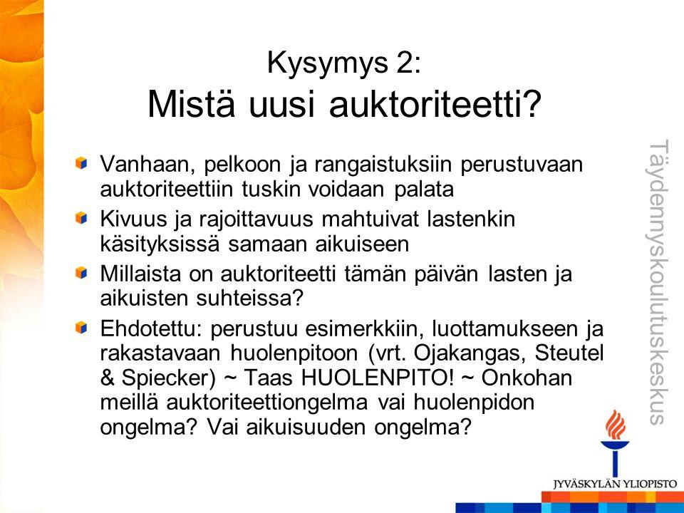 Kysymys 2: Mistä uusi auktoriteetti