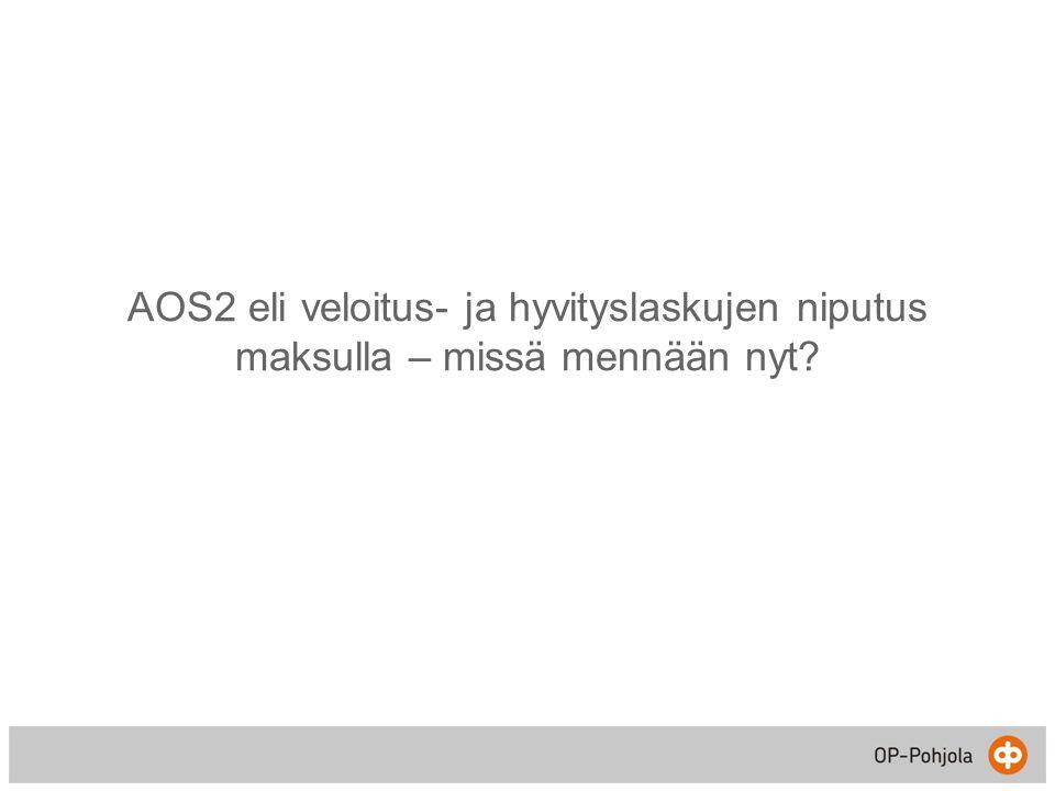 AOS2 eli veloitus- ja hyvityslaskujen niputus maksulla – missä mennään nyt