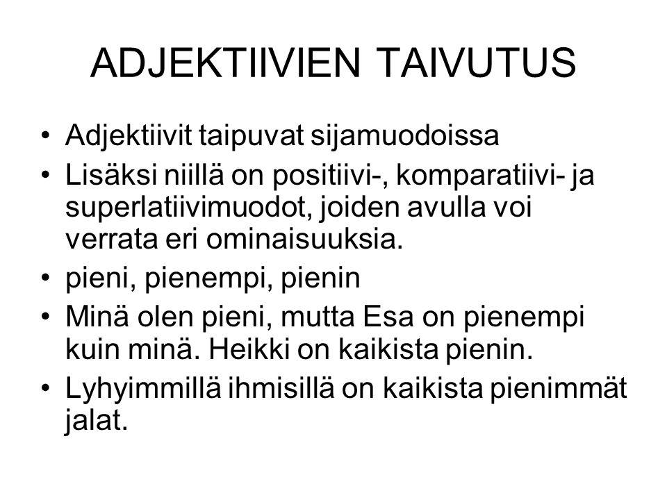 ADJEKTIIVIEN TAIVUTUS