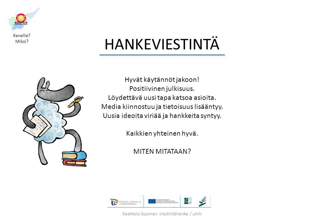 HANKEVIESTINTÄ Hyvät käytännöt jakoon! Positiivinen julkisuus.