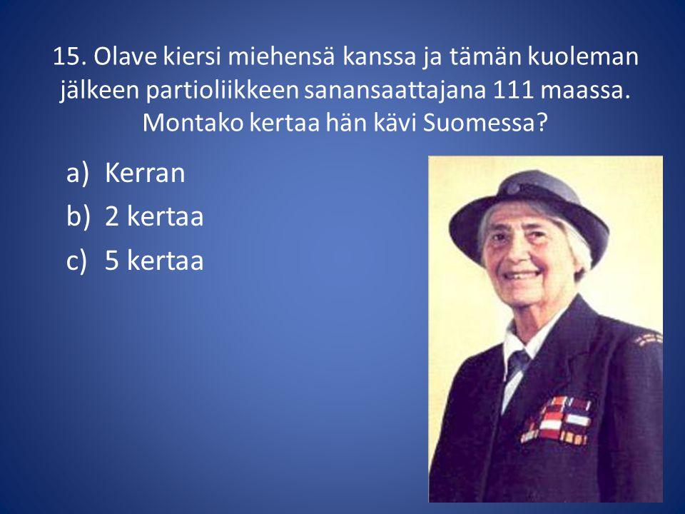 15. Olave kiersi miehensä kanssa ja tämän kuoleman jälkeen partioliikkeen sanansaattajana 111 maassa. Montako kertaa hän kävi Suomessa