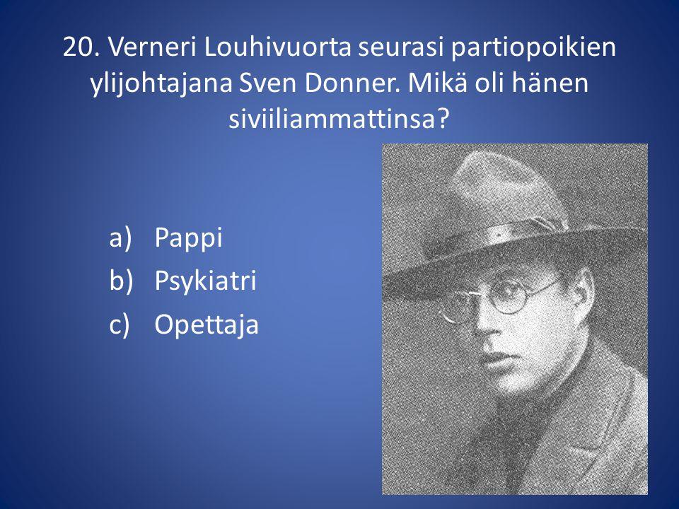 20. Verneri Louhivuorta seurasi partiopoikien ylijohtajana Sven Donner
