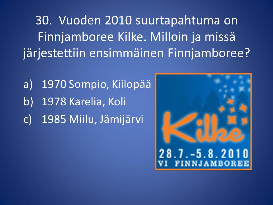 30. Vuoden 2010 suurtapahtuma on Finnjamboree Kilke