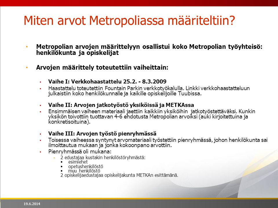 Miten arvot Metropoliassa määriteltiin
