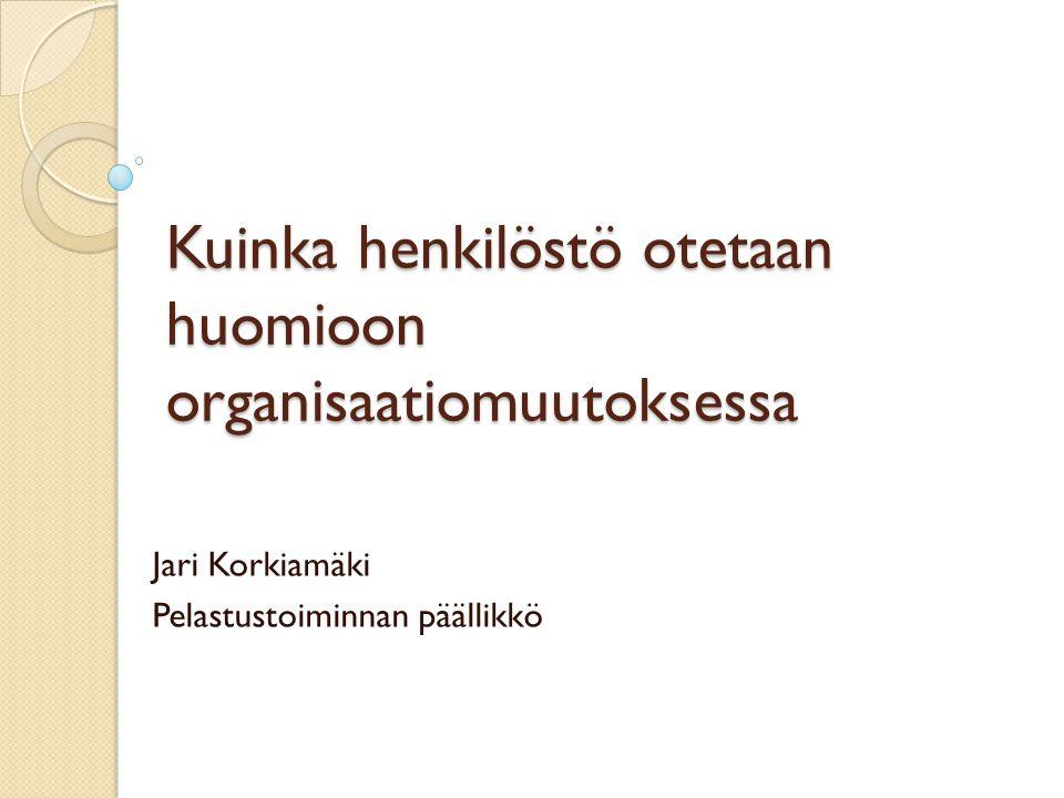 Kuinka henkilöstö otetaan huomioon organisaatiomuutoksessa