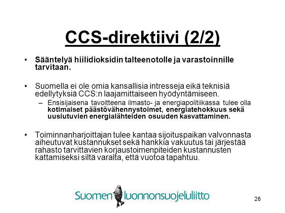 CCS-direktiivi (2/2) Sääntelyä hiilidioksidin talteenotolle ja varastoinnille tarvitaan.