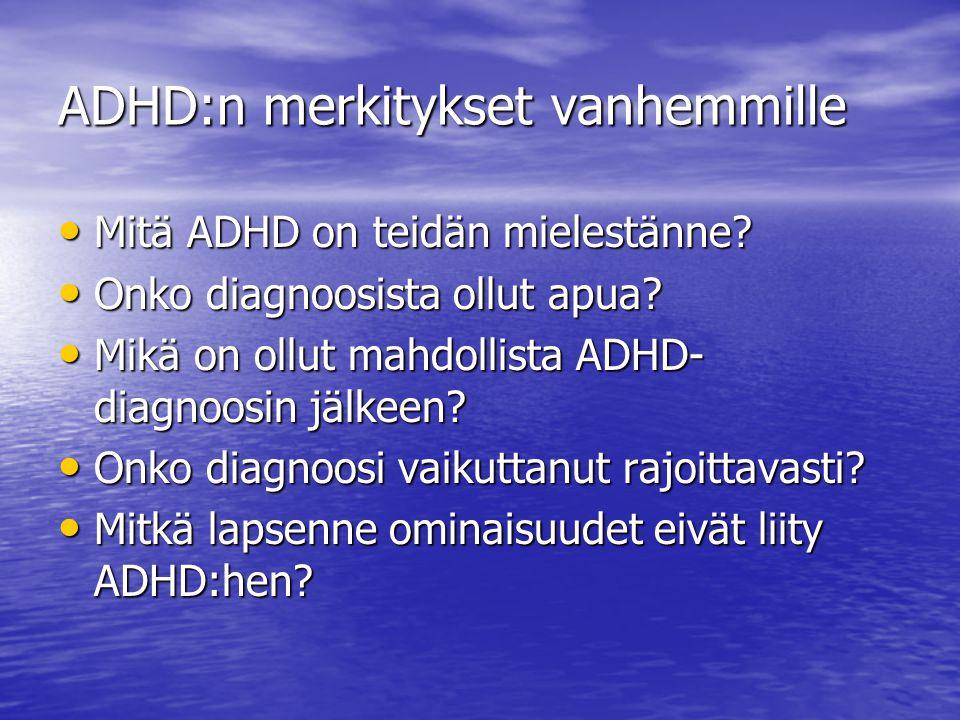 ADHD:n merkitykset vanhemmille