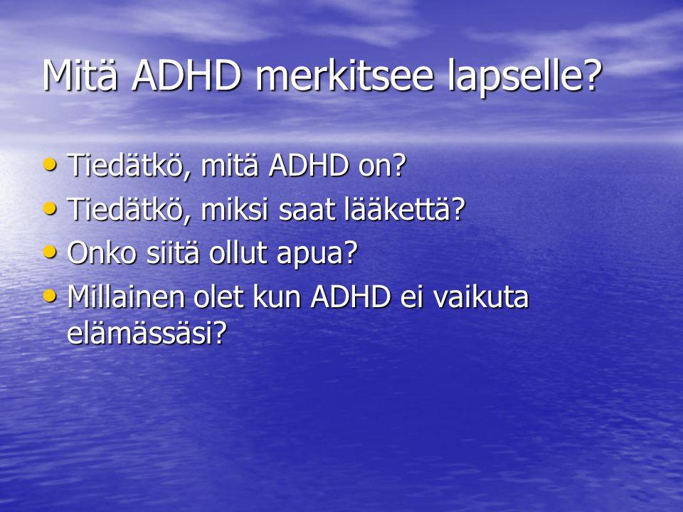 Mitä ADHD merkitsee lapselle