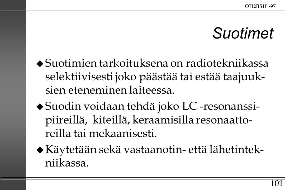 Suotimet Suotimien tarkoituksena on radiotekniikassa selektiivisesti joko päästää tai estää taajuuk-sien eteneminen laiteessa.