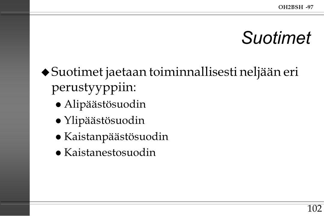 Suotimet Suotimet jaetaan toiminnallisesti neljään eri perustyyppiin:
