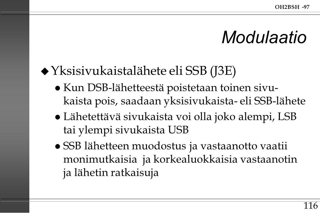 Modulaatio Yksisivukaistalähete eli SSB (J3E)