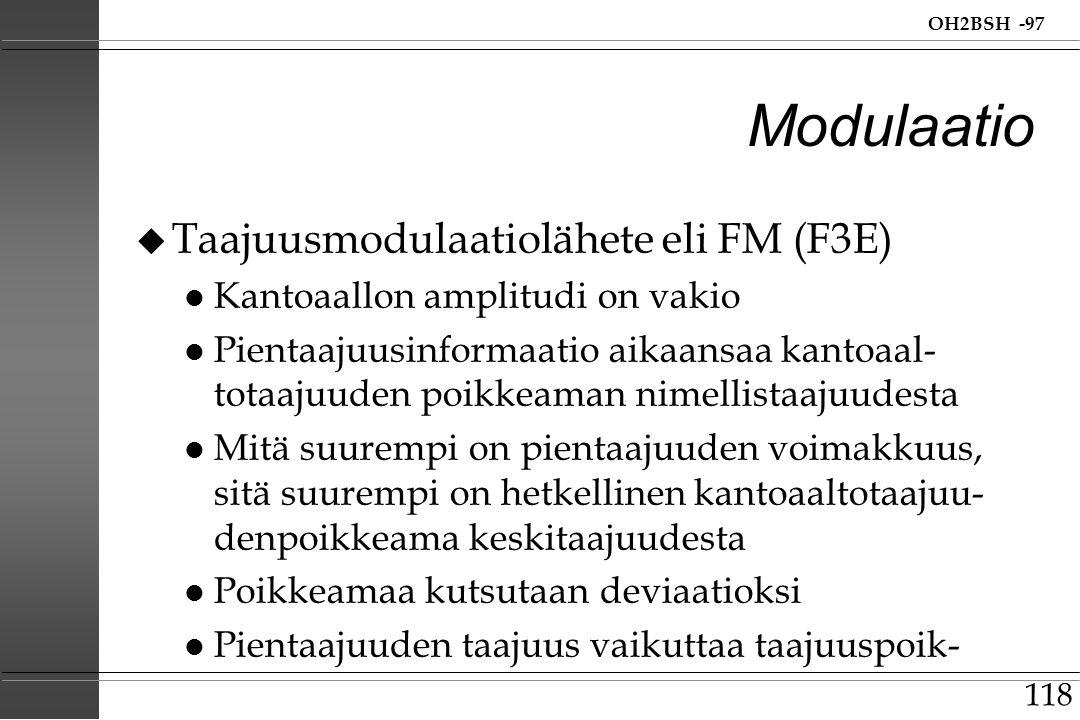 Modulaatio Taajuusmodulaatiolähete eli FM (F3E)
