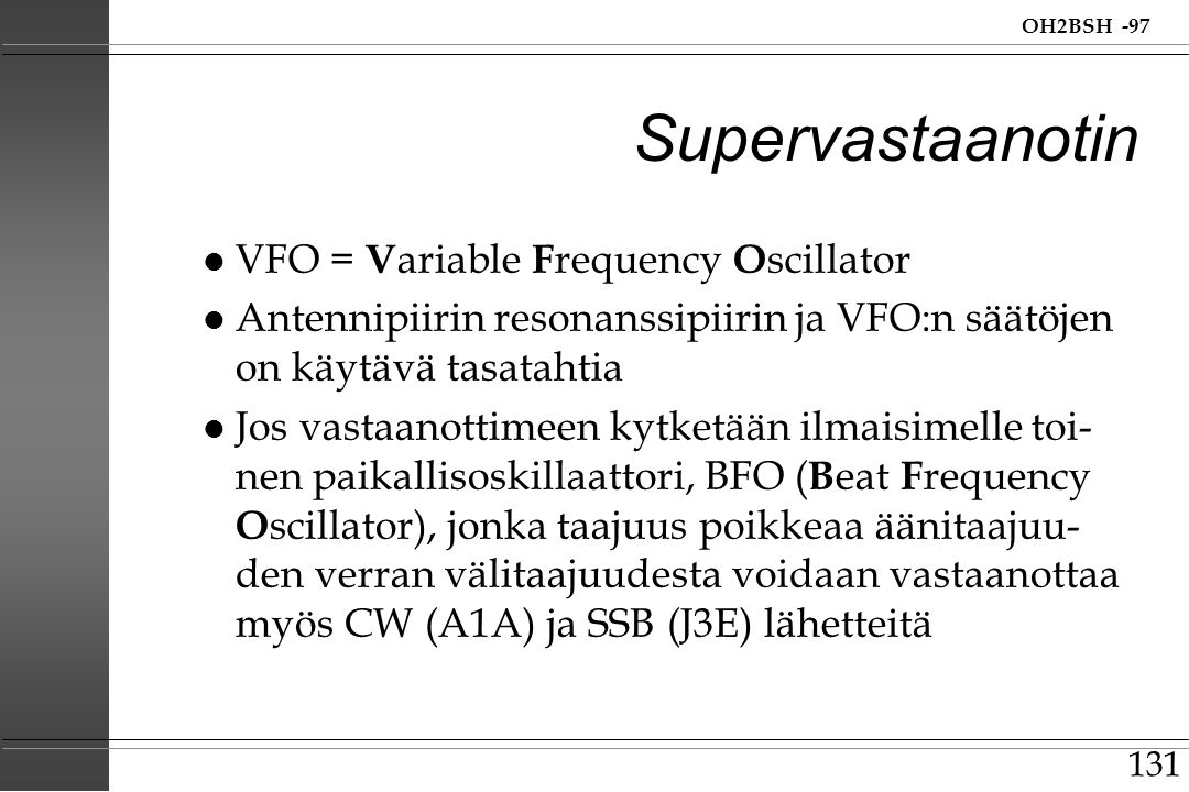 Supervastaanotin VFO = Variable Frequency Oscillator