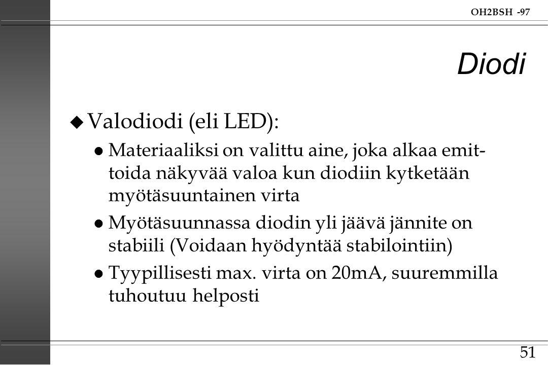 Diodi Valodiodi (eli LED):