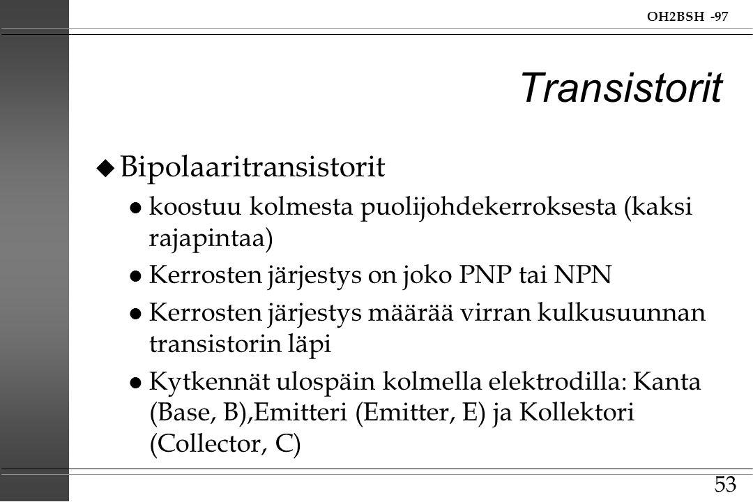 Transistorit Bipolaaritransistorit