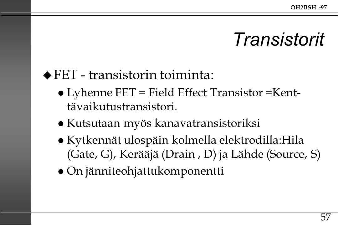 Transistorit FET - transistorin toiminta: