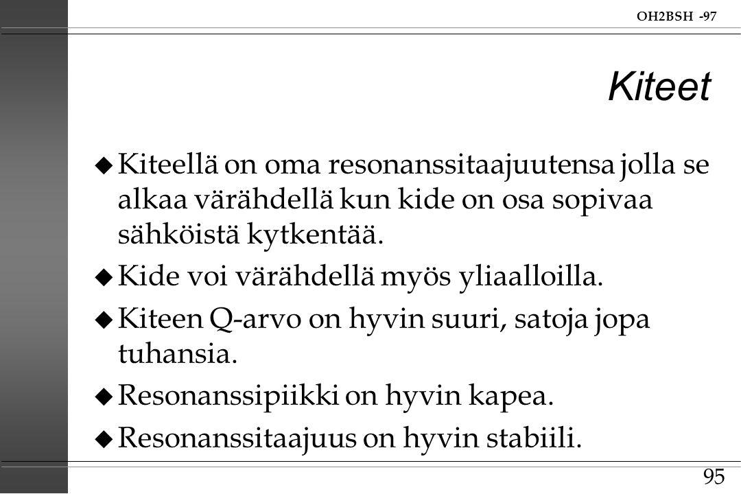 Kiteet Kiteellä on oma resonanssitaajuutensa jolla se alkaa värähdellä kun kide on osa sopivaa sähköistä kytkentää.