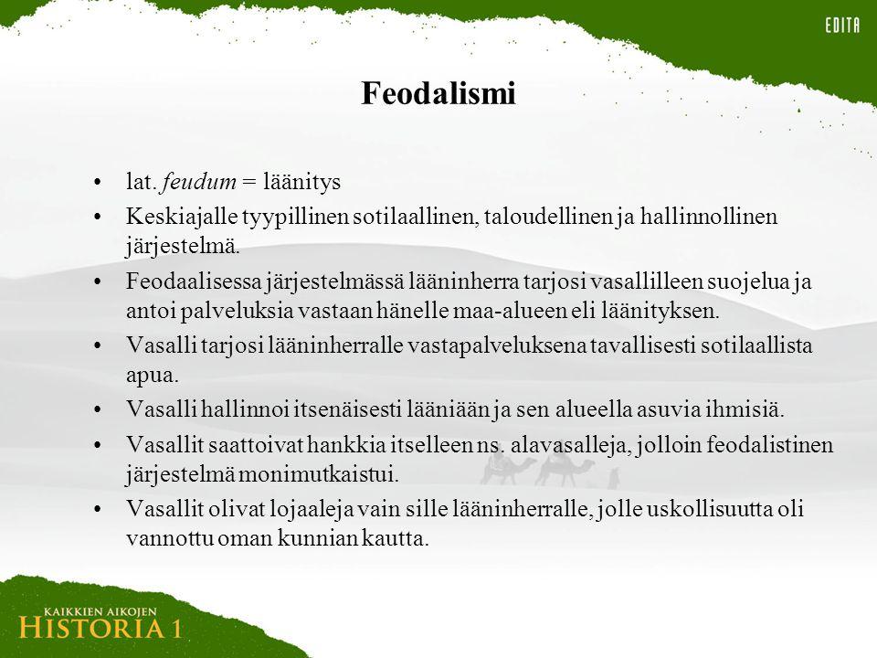 Feodalismi lat. feudum = läänitys