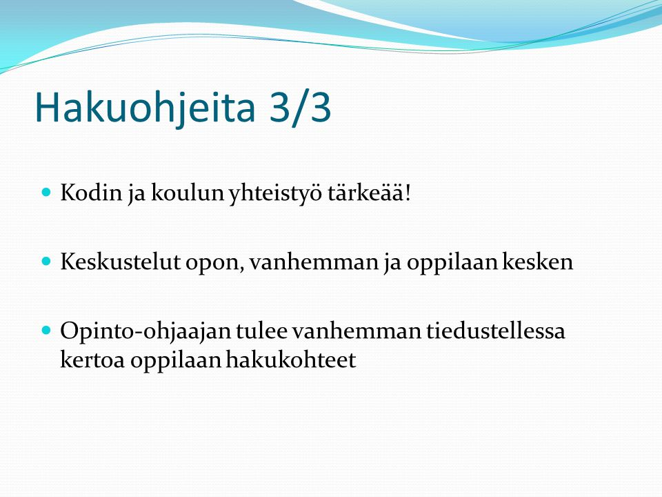 Hakuohjeita 3/3 Kodin ja koulun yhteistyö tärkeää!