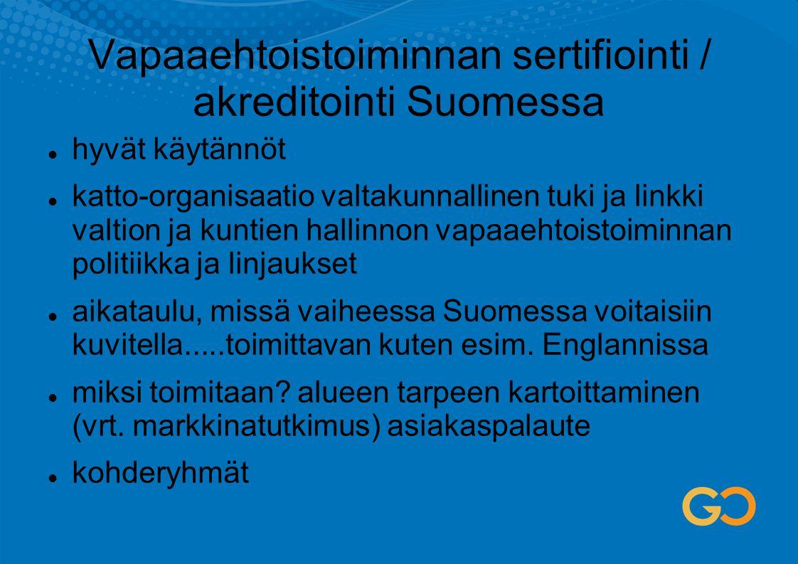 Vapaaehtoistoiminnan sertifiointi / akreditointi Suomessa