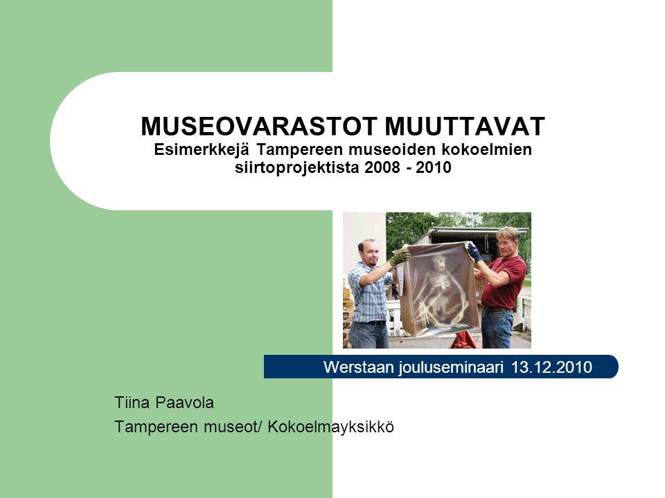 Tiina Paavola Tampereen museot/ Kokoelmayksikkö