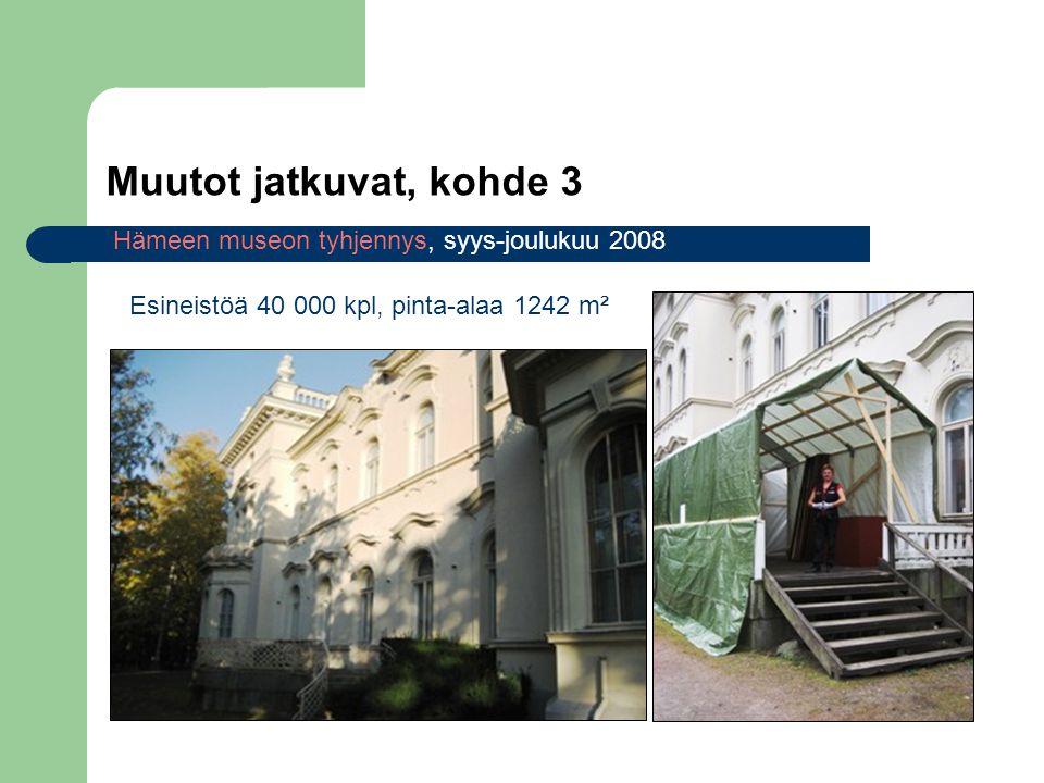 Muutot jatkuvat, kohde 3 Hämeen museon tyhjennys, syys-joulukuu 2008