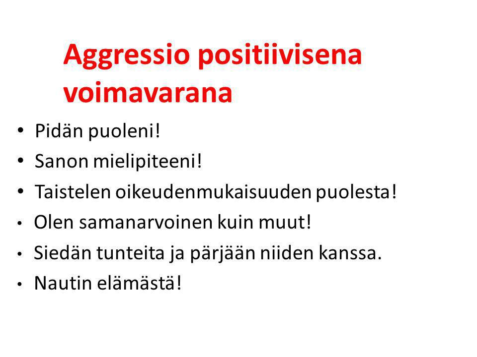 Aggressio positiivisena voimavarana