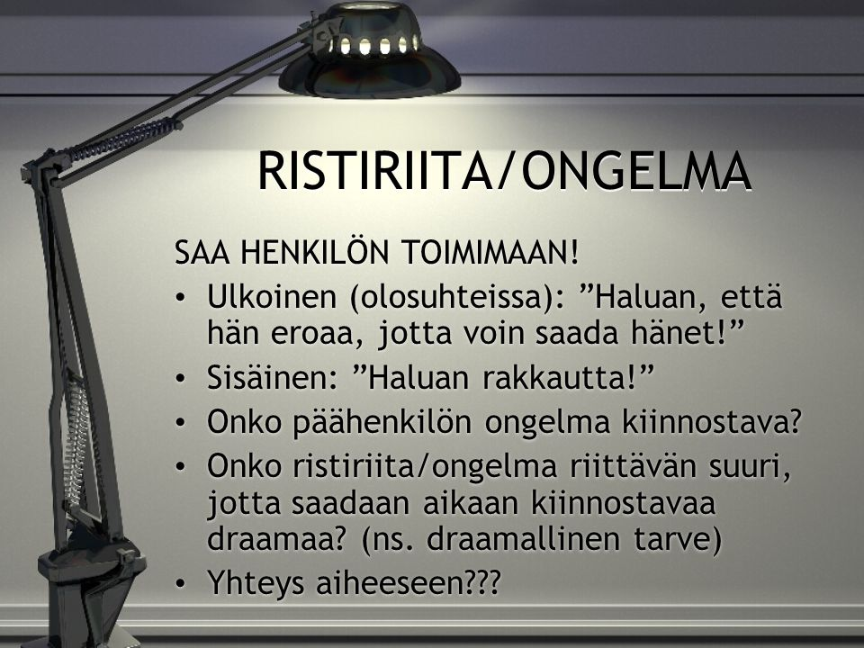 RISTIRIITA/ONGELMA SAA HENKILÖN TOIMIMAAN!