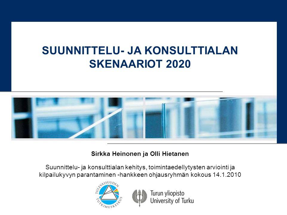 SUUNNITTELU- JA KONSULTTIALAN SKENAARIOT 2020