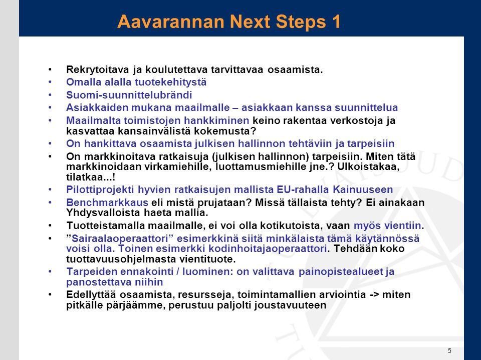Aavarannan Next Steps 1 Rekrytoitava ja koulutettava tarvittavaa osaamista. Omalla alalla tuotekehitystä.