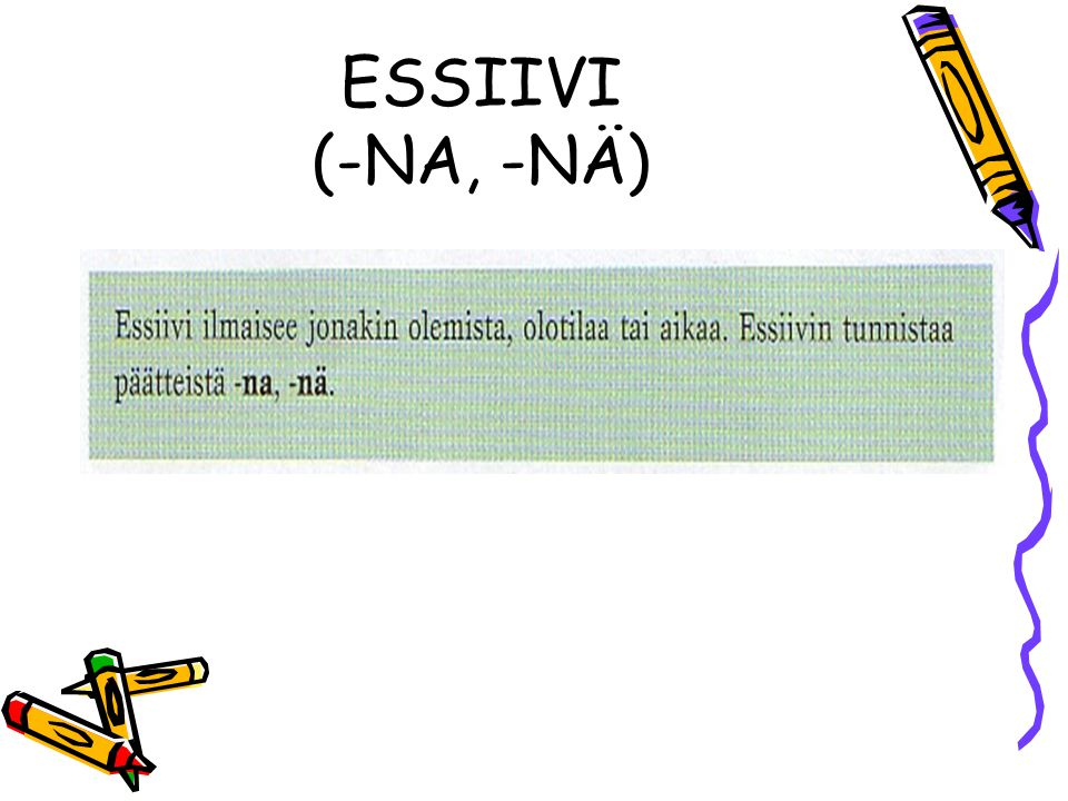 ESSIIVI (-NA, -NÄ)