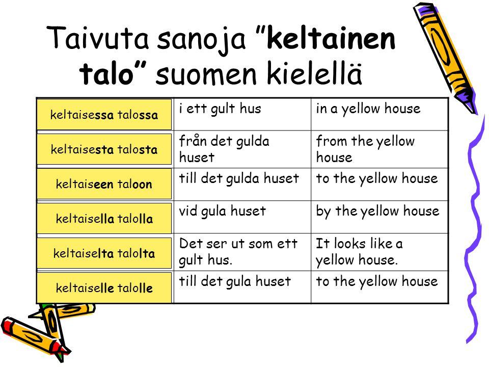 Taivuta sanoja keltainen talo suomen kielellä