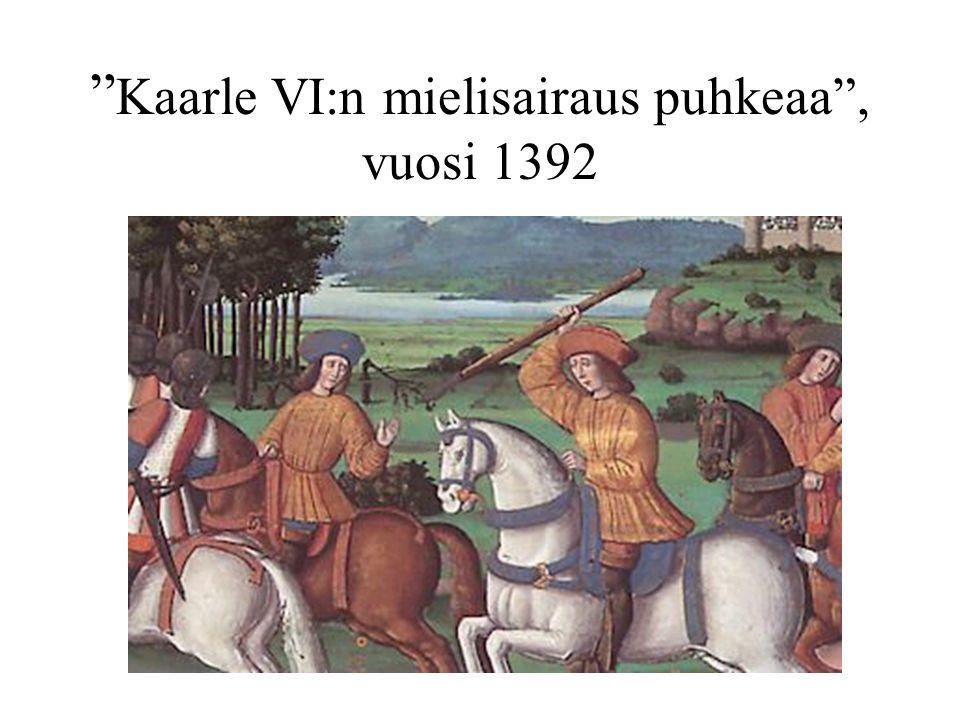 Kaarle VI:n mielisairaus puhkeaa , vuosi 1392