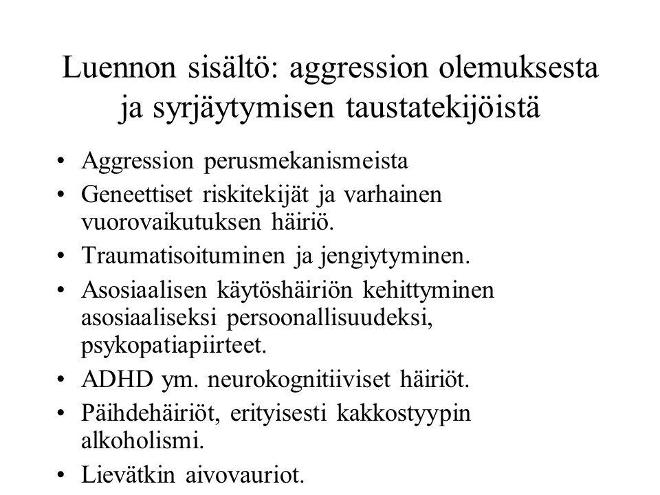 Luennon sisältö: aggression olemuksesta ja syrjäytymisen taustatekijöistä