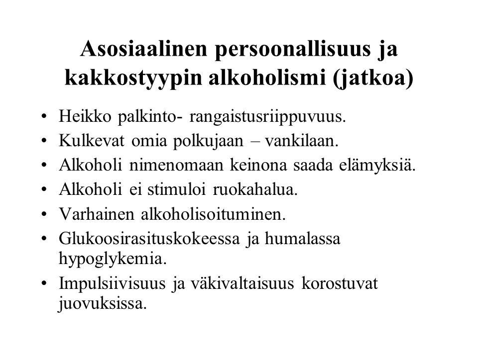 Asosiaalinen persoonallisuus ja kakkostyypin alkoholismi (jatkoa)