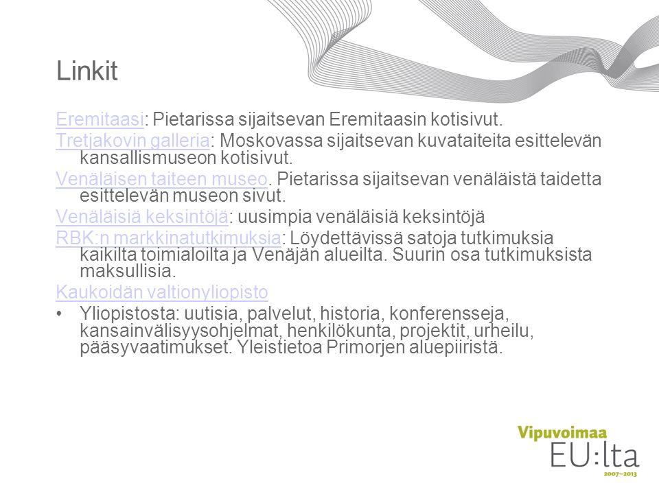 Linkit Eremitaasi: Pietarissa sijaitsevan Eremitaasin kotisivut.