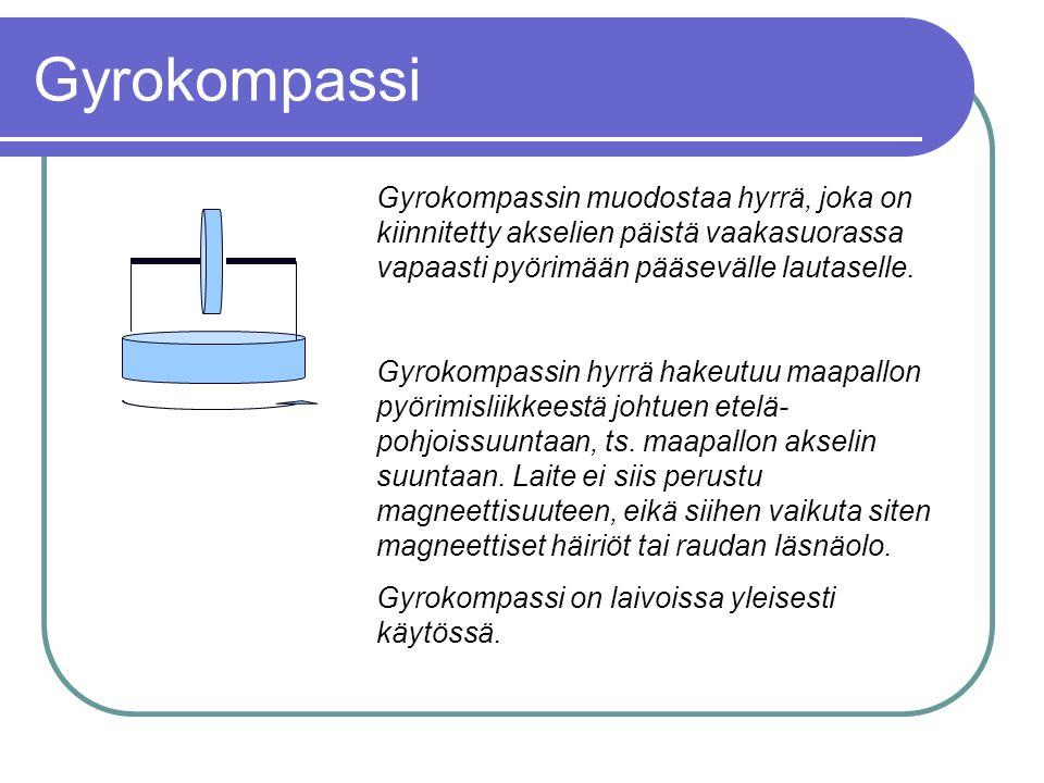 Gyrokompassi Gyrokompassin muodostaa hyrrä, joka on kiinnitetty akselien päistä vaakasuorassa vapaasti pyörimään pääsevälle lautaselle.