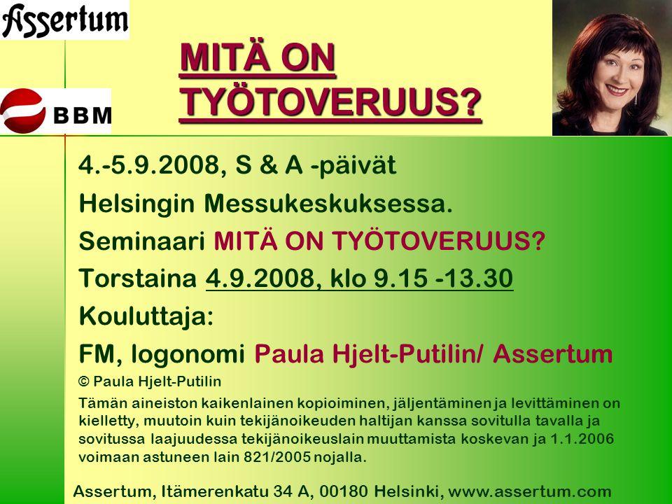 MITÄ ON TYÖTOVERUUS 4.-5.9.2008, S & A -päivät