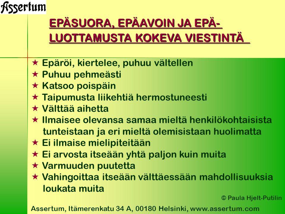 EPÄSUORA, EPÄAVOIN JA EPÄ- LUOTTAMUSTA KOKEVA VIESTINTÄ
