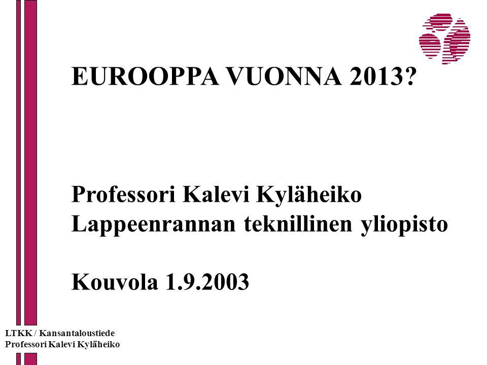 EUROOPPA VUONNA 2013 Professori Kalevi Kyläheiko