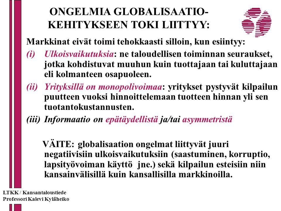 ONGELMIA GLOBALISAATIO- KEHITYKSEEN TOKI LIITTYY: