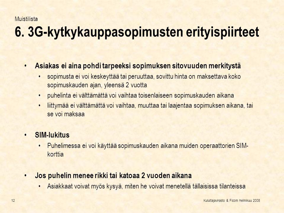 Muistilista 6. 3G-kytkykauppasopimusten erityispiirteet