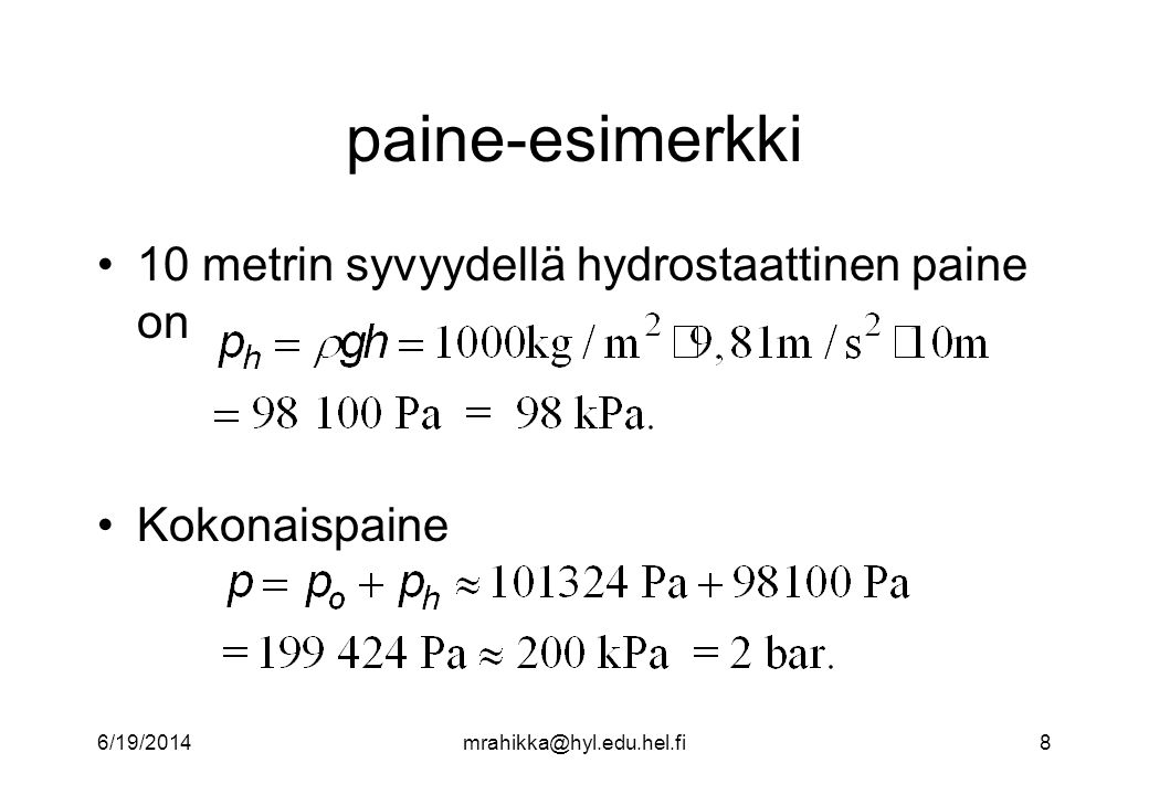 paine-esimerkki 10 metrin syvyydellä hydrostaattinen paine on